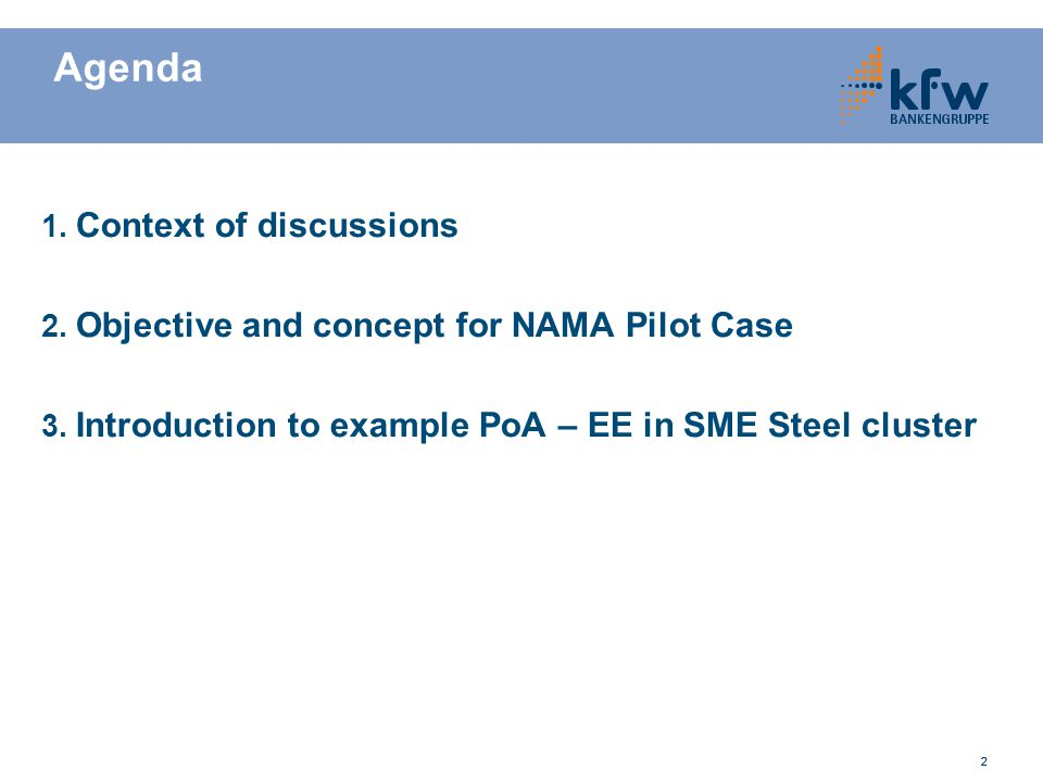 222 Agenda 1. Context of discussions 2. Objective and concept for NAMA Pilot Case 3. Introduction to example PoA – EE in SME Steel cluster