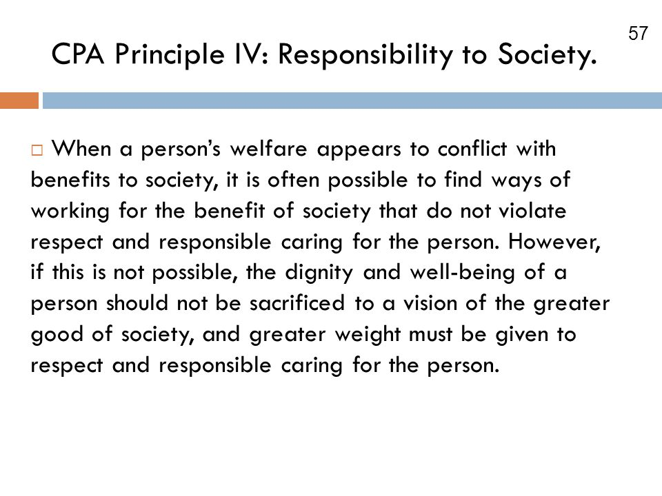 57 CPA Principle IV: Responsibility to Society.