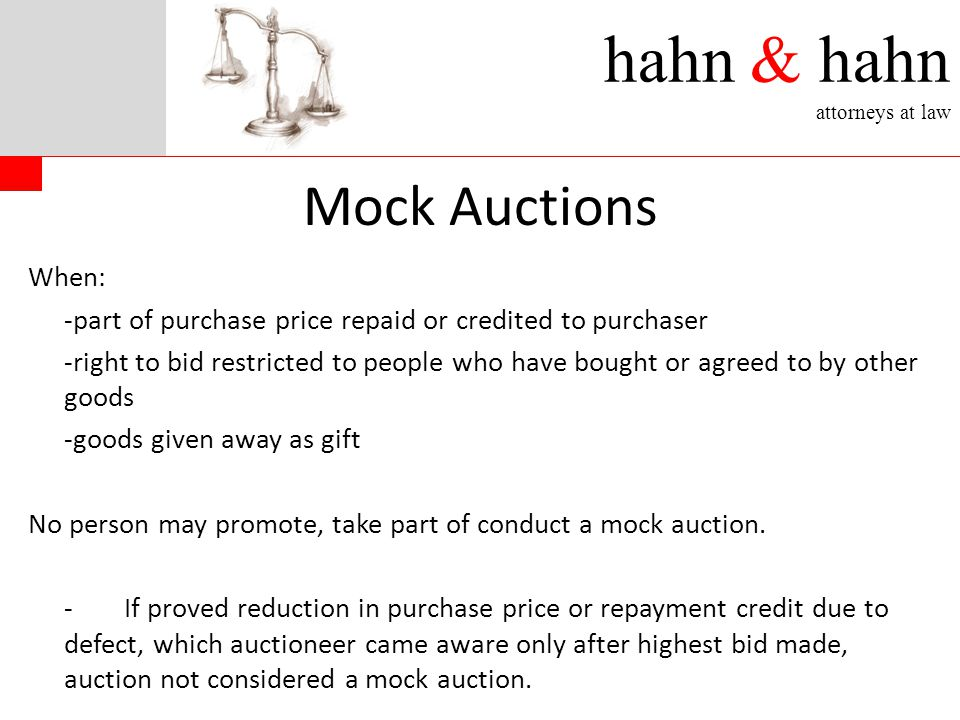 hahn & hahn attorneys at law Mock Auctions When: -part of purchase price repaid or credited to purchaser -right to bid restricted to people who have b