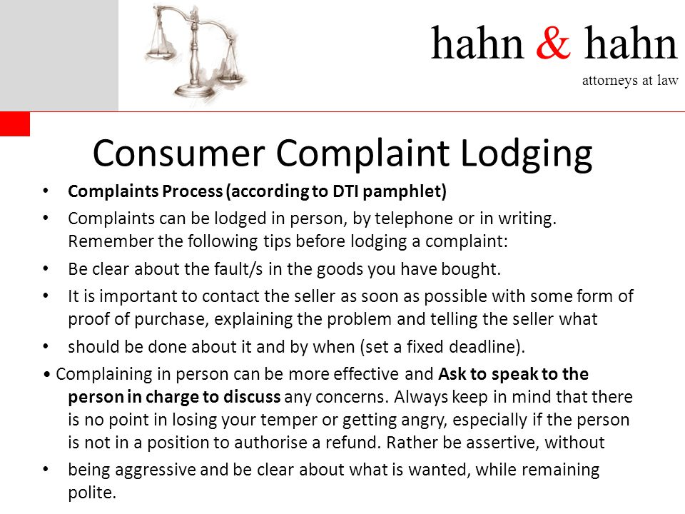 hahn & hahn attorneys at law Consumer Complaint Lodging Complaints Process (according to DTI pamphlet) Complaints can be lodged in person, by telephone or in writing.