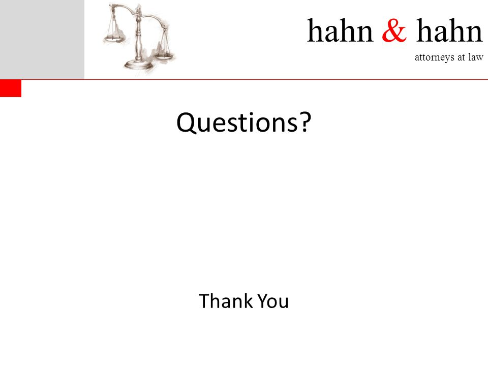 hahn & hahn attorneys at law Thank You Questions?