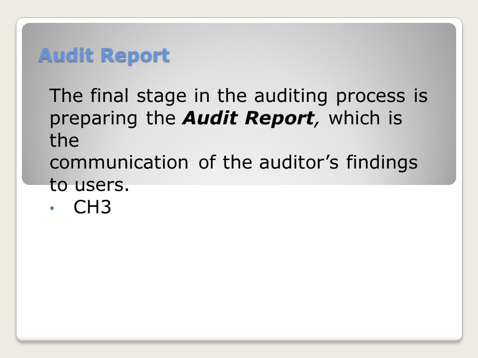 Review of historical financial statements Management asserts that the statements are fairly presented(as in Audits).