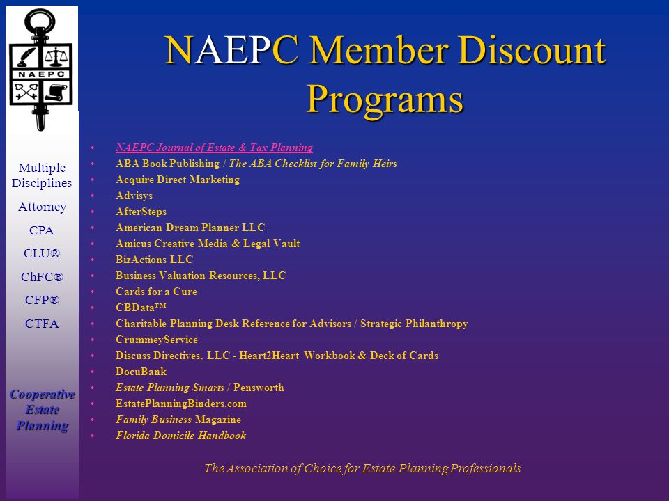 Multiple Disciplines Attorney CPA CLU® ChFC® CFP® CTFA Cooperative Estate Planning The Association of Choice for Estate Planning Professionals NAEPC M