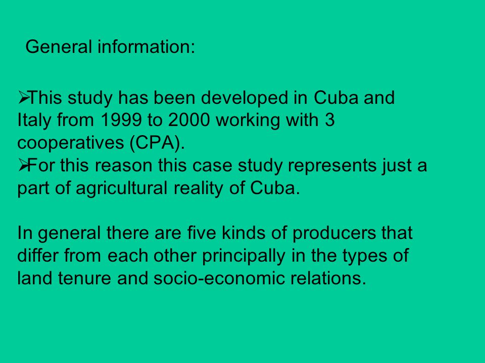  This study has been developed in Cuba and Italy from 1999 to 2000 working with 3 cooperatives (CPA).