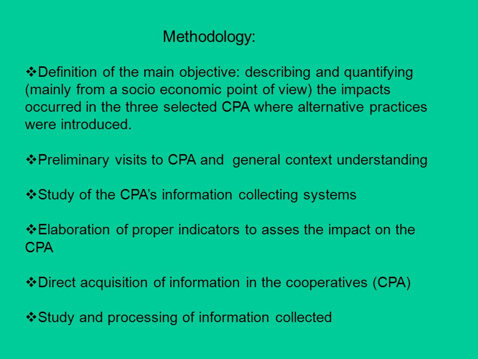  Definition of the main objective: describing and quantifying (mainly from a socio economic point of view) the impacts occurred in the three selected CPA where alternative practices were introduced.