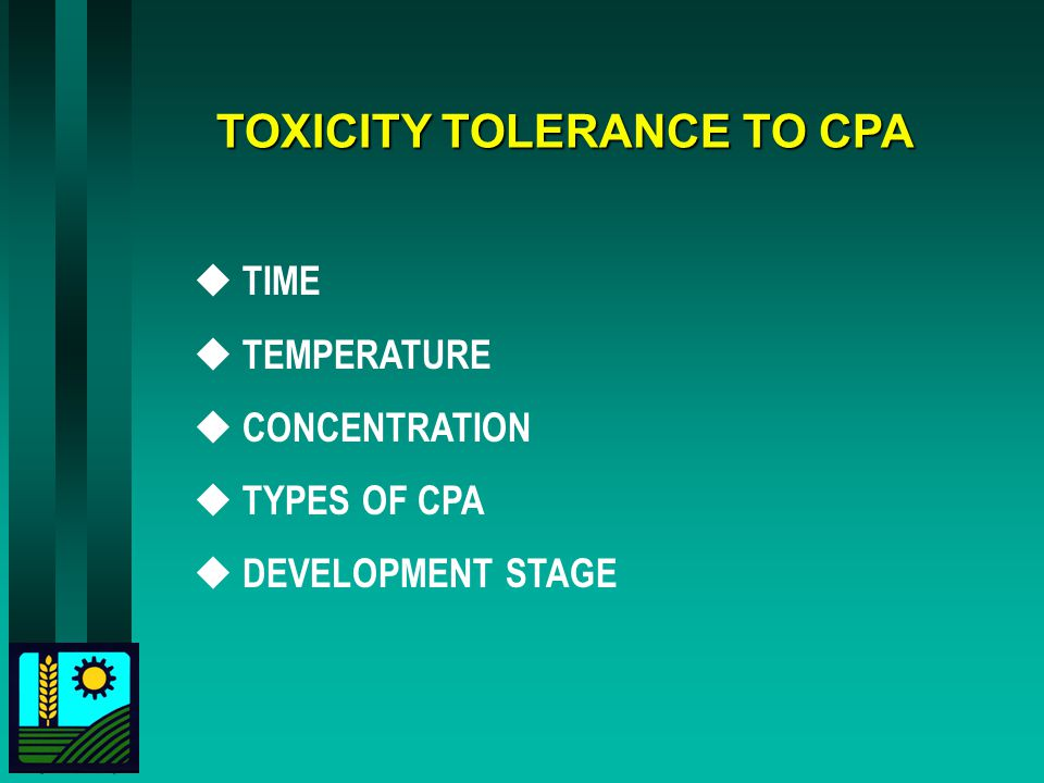 TOXICITY TOLERANCE TO CPA  TIME  TEMPERATURE  CONCENTRATION  TYPES OF CPA  DEVELOPMENT STAGE
