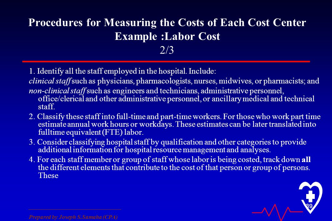 ________________________________ Prepared by Joseph S.Samaha (CPA) 39 Procedures for Measuring the Costs of Each Cost Center Example :Labor Cost 2/3 1