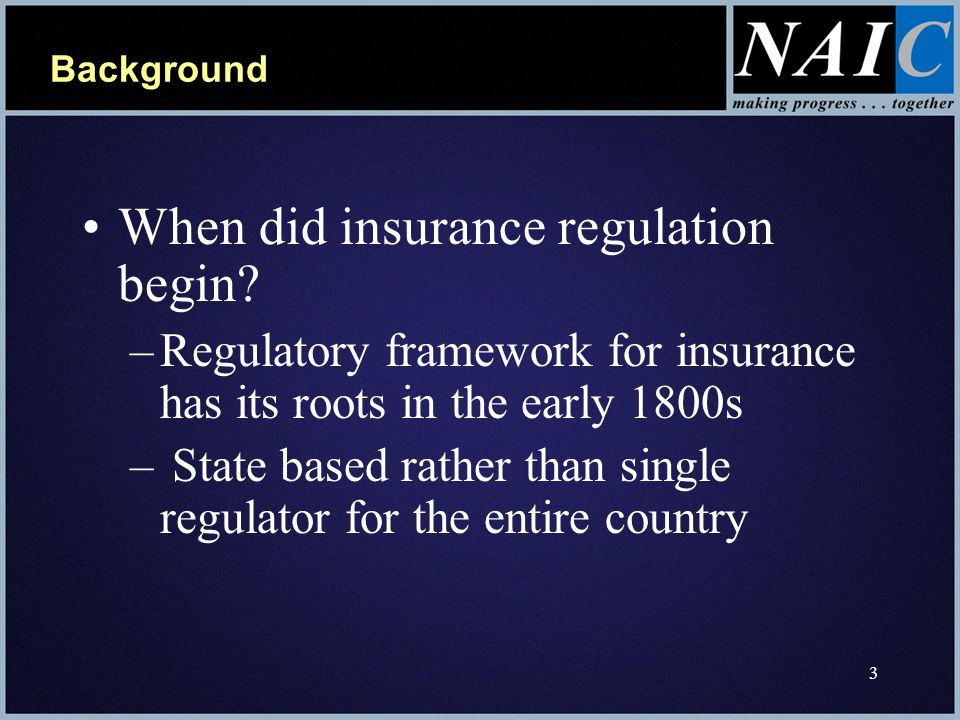 3 Background When did insurance regulation begin.