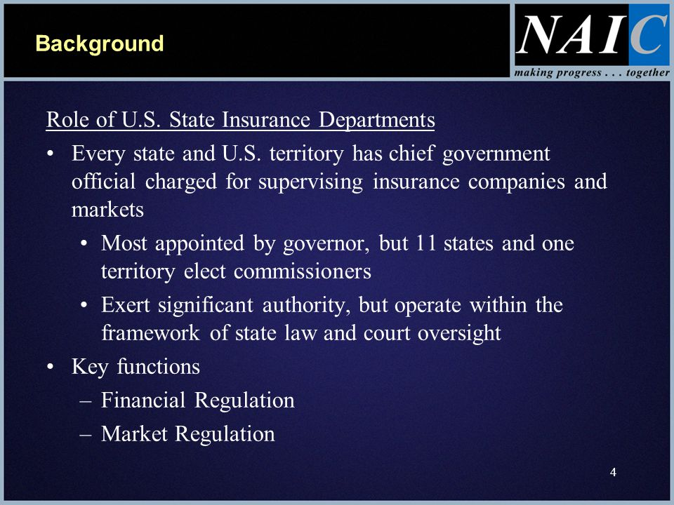 4 Background Role of U.S. State Insurance Departments Every state and U.S.