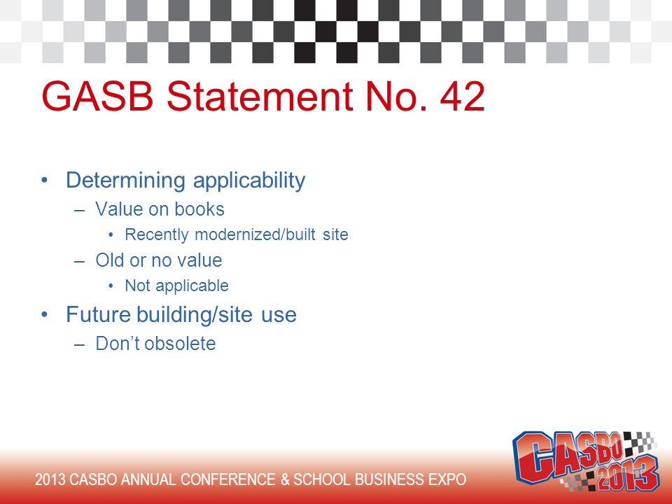 2013 CASBO ANNUAL CONFERENCE & SCHOOL BUSINESS EXPO GASB Statement No.