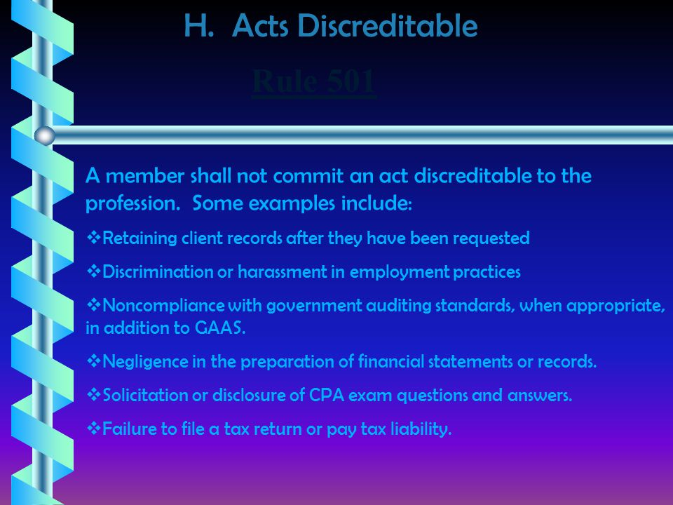 H. Acts Discreditable A member shall not commit an act discreditable to the profession.