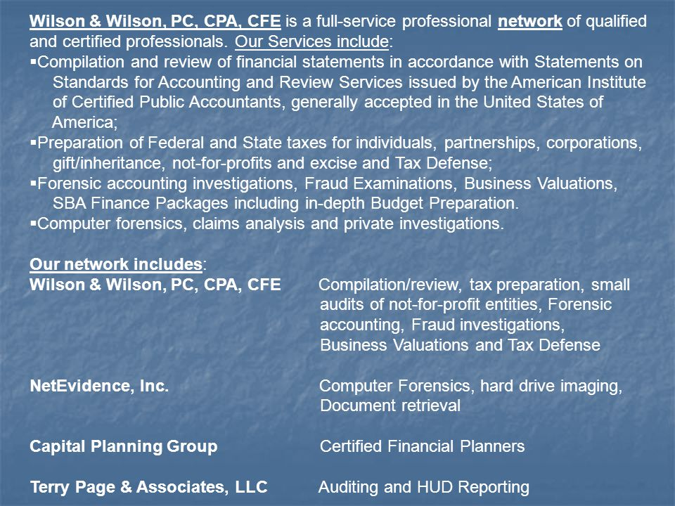 Wilson & Wilson, PC, CPA, CFE is a full-service professional network of qualified and certified professionals.