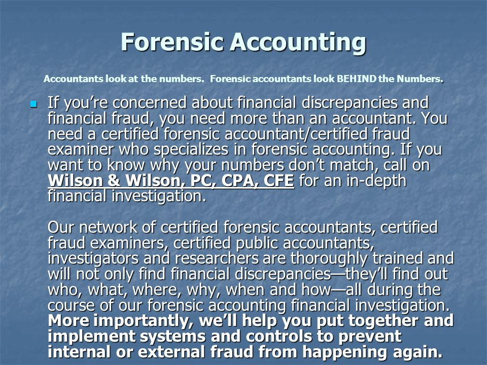 Forensic Accounting. Forensic Accounting Accountants look at the numbers.
