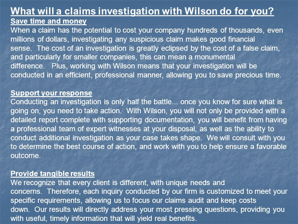 What will a claims investigation with Wilson do for you.