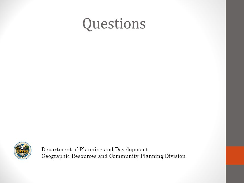 Questions Department of Planning and Development Geographic Resources and Community Planning Division