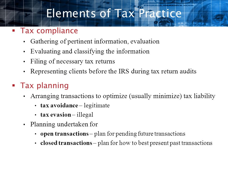  Tax compliance Gathering of pertinent information, evaluation Evaluating and classifying the information Filing of necessary tax returns Representin