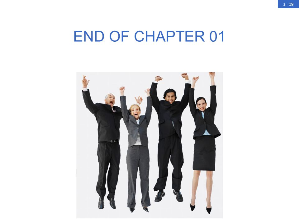 1 - 39 END OF CHAPTER 01