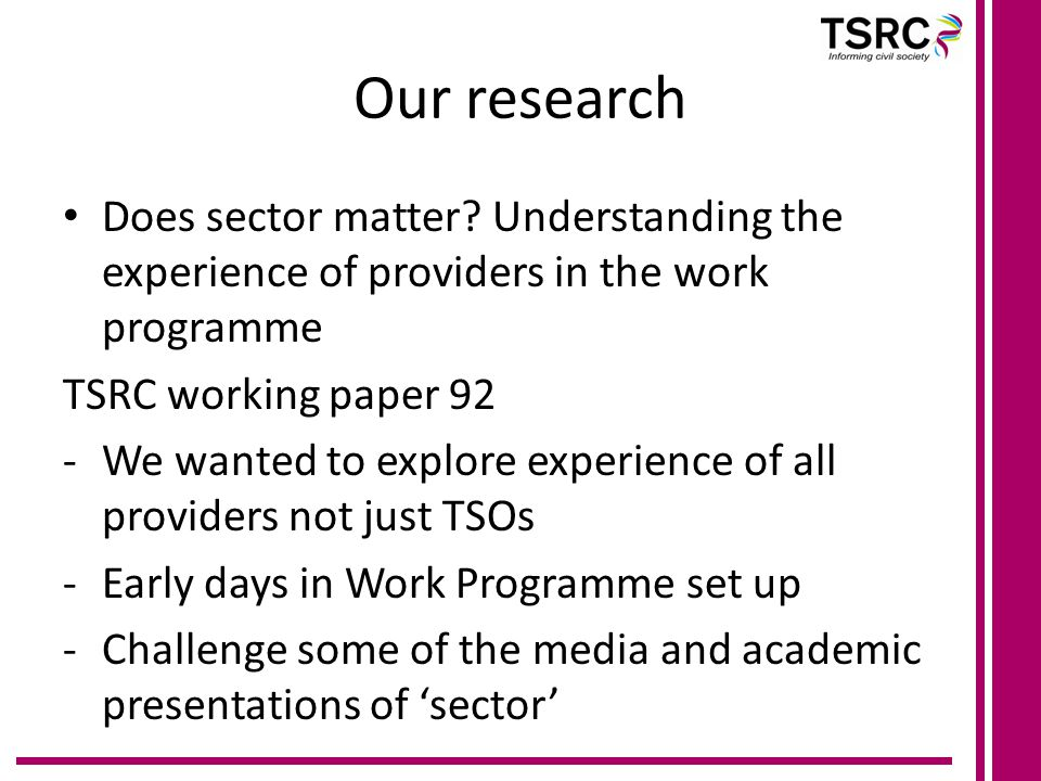 Our research questions 1.What do third sector providers do and is it different to what other providers do.