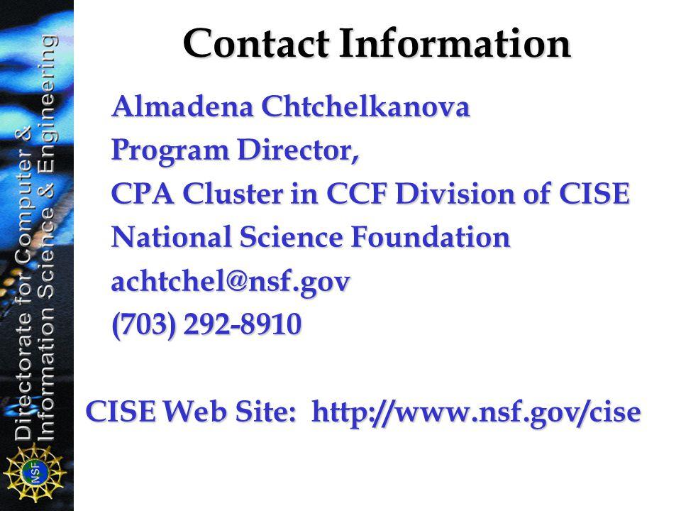 Contact Information Almadena Chtchelkanova Program Director, CPA Cluster in CCF Division of CISE National Science Foundation achtchel@nsf.gov (703) 29