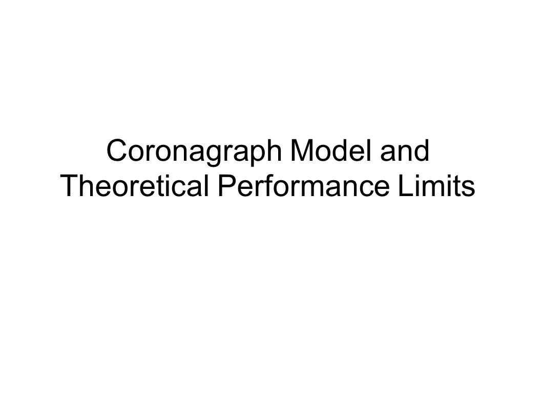 Coronagraph Model and Theoretical Performance Limits