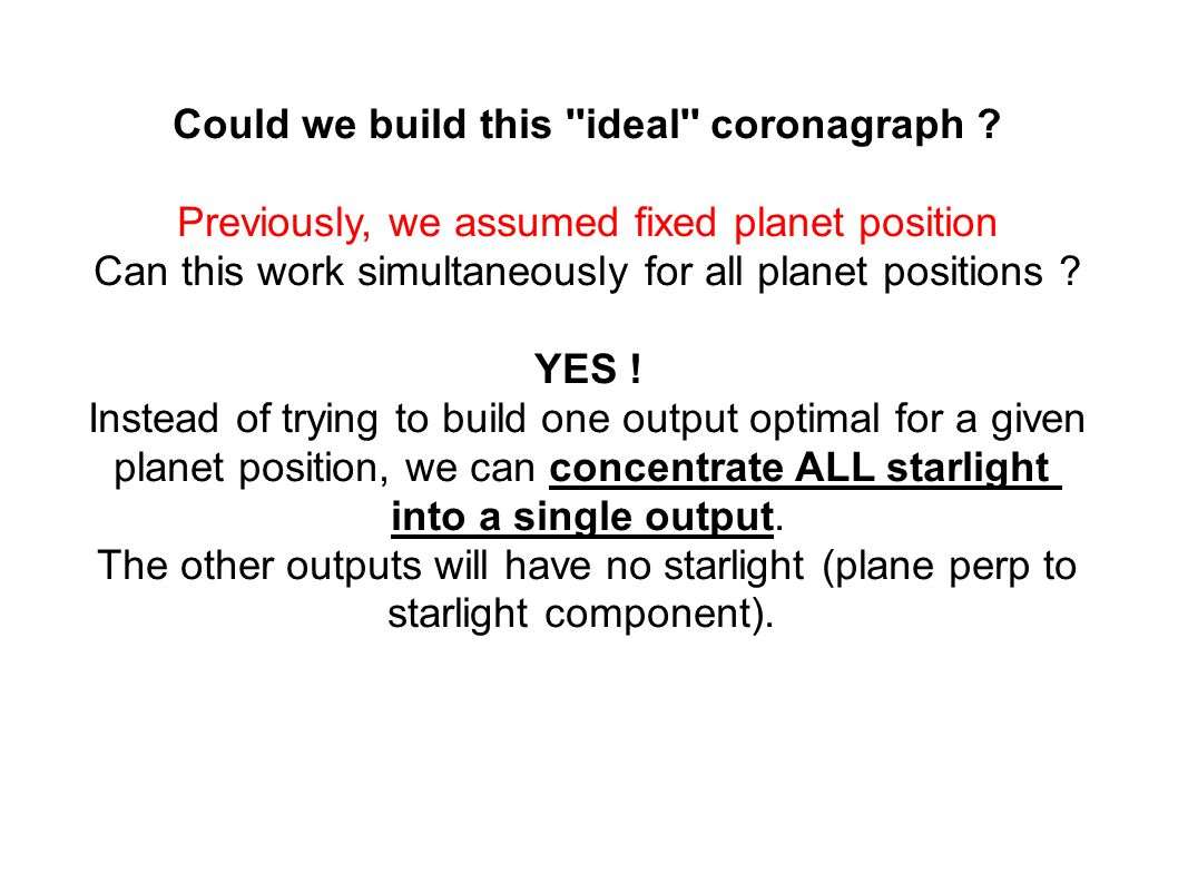 Could we build this ideal coronagraph .