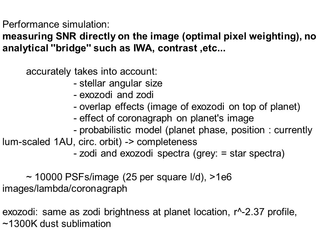 Performance simulation: measuring SNR directly on the image (optimal pixel weighting), no analytical bridge such as IWA, contrast,etc...