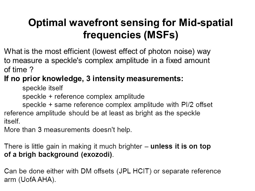 Optimal wavefront sensing for Mid-spatial frequencies (MSFs) What is the most efficient (lowest effect of photon noise) way to measure a speckle s complex amplitude in a fixed amount of time .