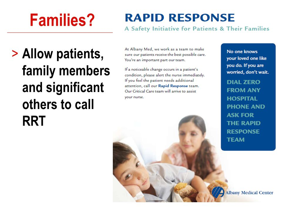 Families? > Allow patients, family members and significant others to call RRT