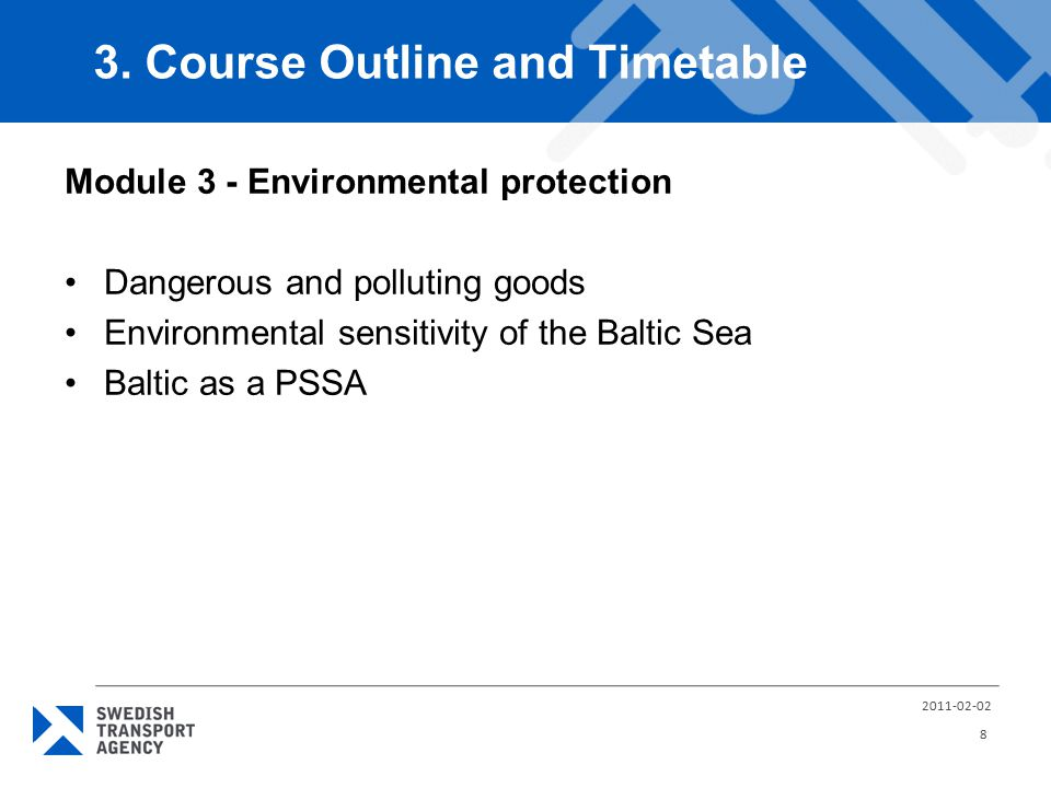 Module 3 - Environmental protection Dangerous and polluting goods Environmental sensitivity of the Baltic Sea Baltic as a PSSA 3.