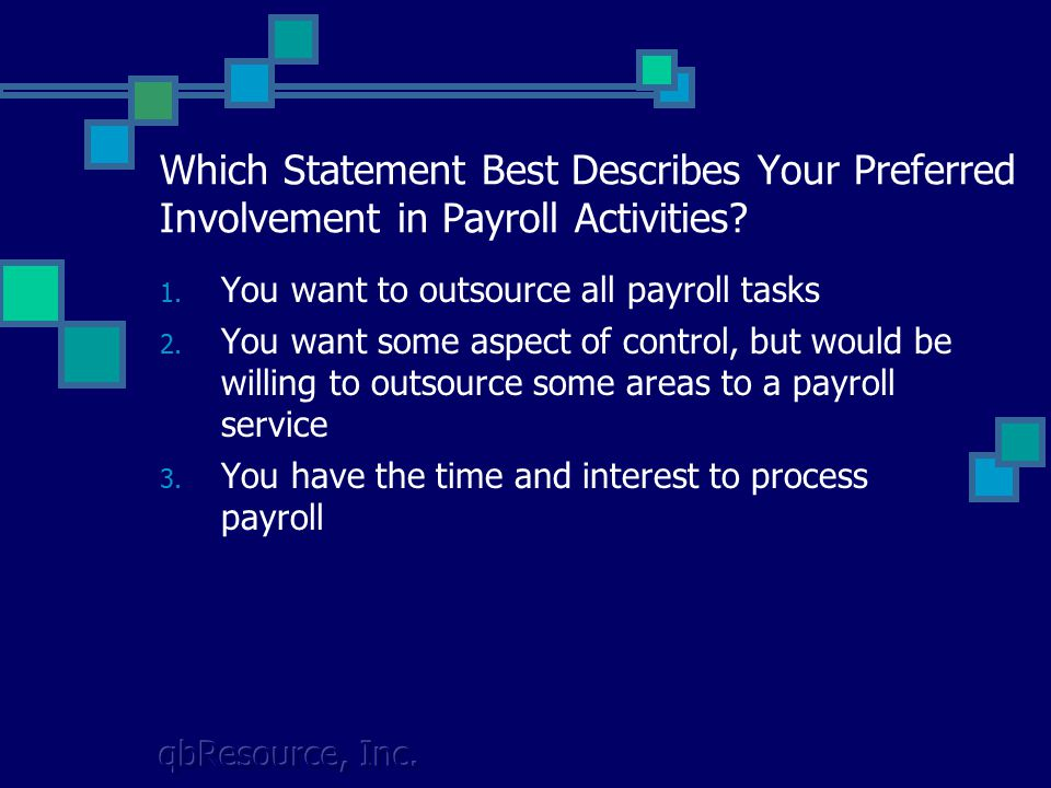 qbResource, Inc. Which Statement Best Describes Your Preferred Involvement in Payroll Activities.