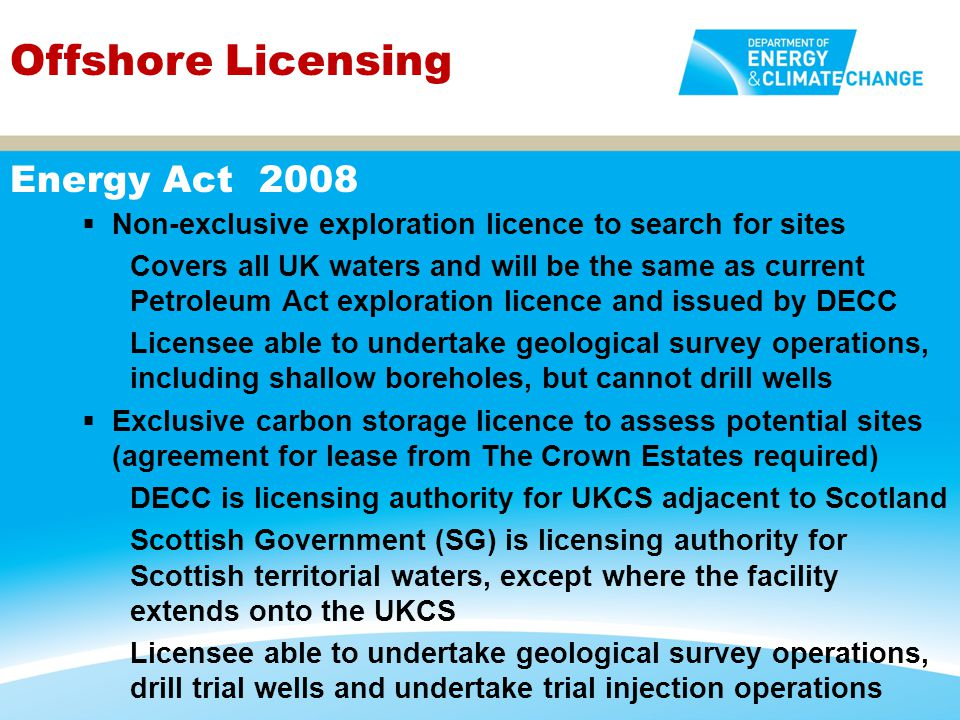  Non-exclusive exploration licence to search for sites Covers all UK waters and will be the same as current Petroleum Act exploration licence and iss