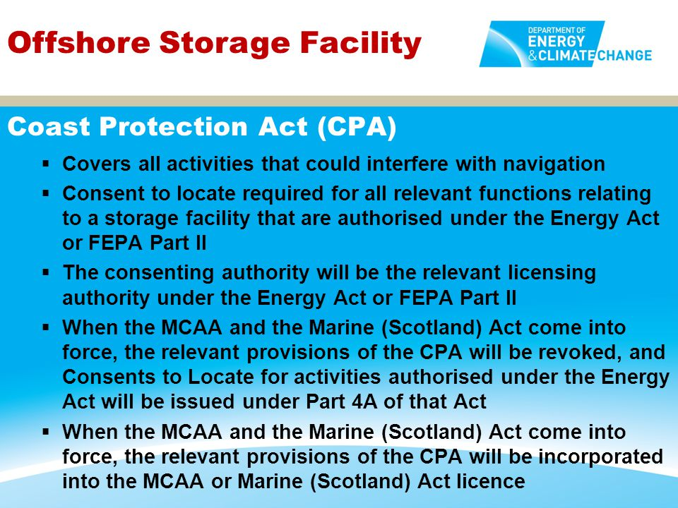 Covers all activities that could interfere with navigation  Consent to locate required for all relevant functions relating to a storage facility th