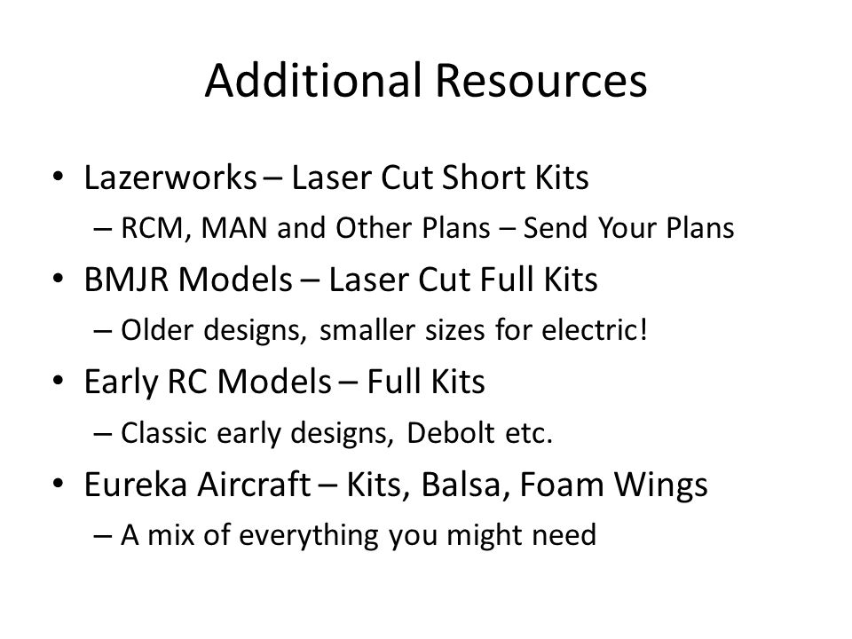 Additional Resources Lazerworks – Laser Cut Short Kits – RCM, MAN and Other Plans – Send Your Plans BMJR Models – Laser Cut Full Kits – Older designs, smaller sizes for electric.