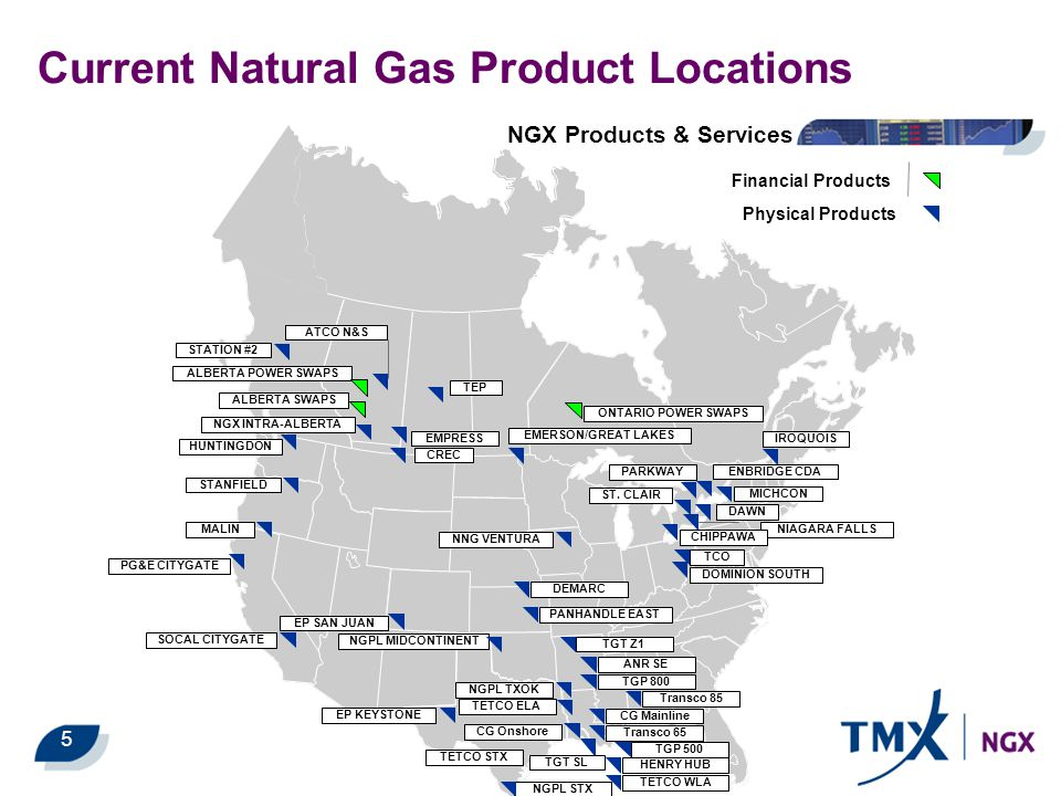 Current Crude Oil Product Locations NGX CRUDE OIL Physical Crude Delivery Points EDMONTON HARDISTY MILK RIVER KERROBERT CROMER CUSHING MIDLAND ST.