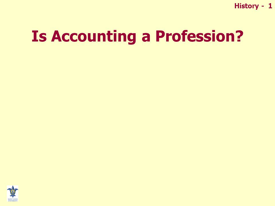 History - 1 Is Accounting a Profession