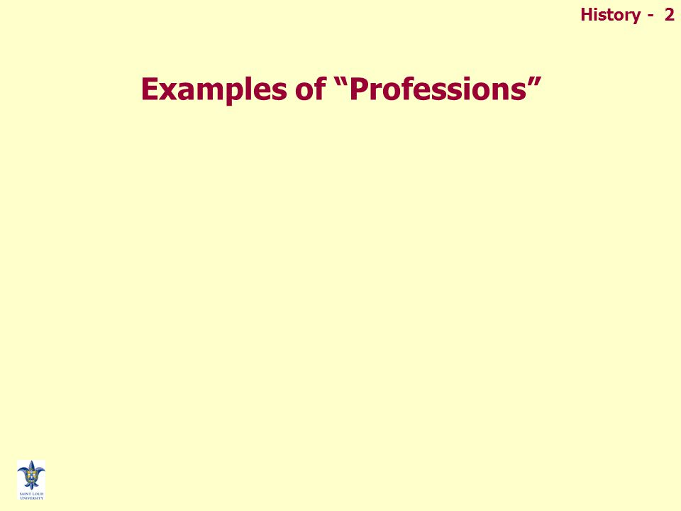 History - 2 Examples of Professions