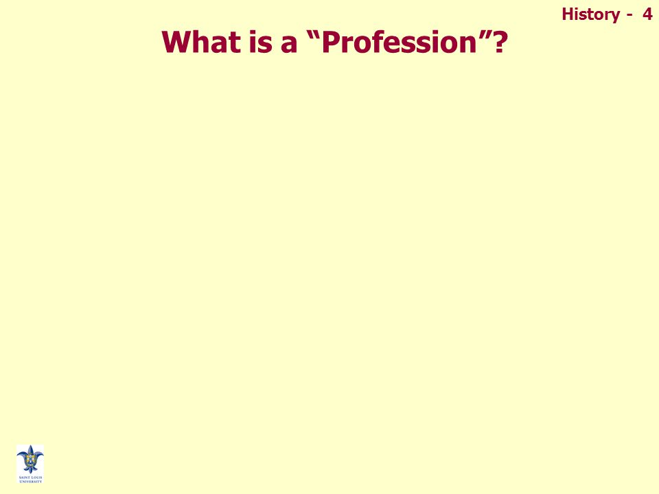 History - 4 What is a Profession