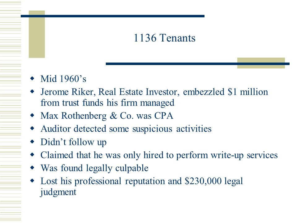 1136 Tenants  Mid 1960's  Jerome Riker, Real Estate Investor, embezzled $1 million from trust funds his firm managed  Max Rothenberg & Co.