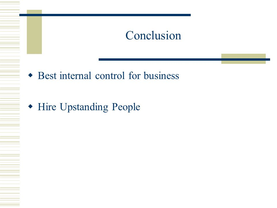 Conclusion  Best internal control for business  Hire Upstanding People
