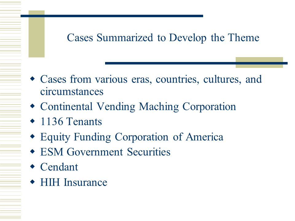 Cases Examined (Continued)  Enron  WorldCom  Parmalat  Adelphia  Health South  Alfred Taubman (Sotheby's)