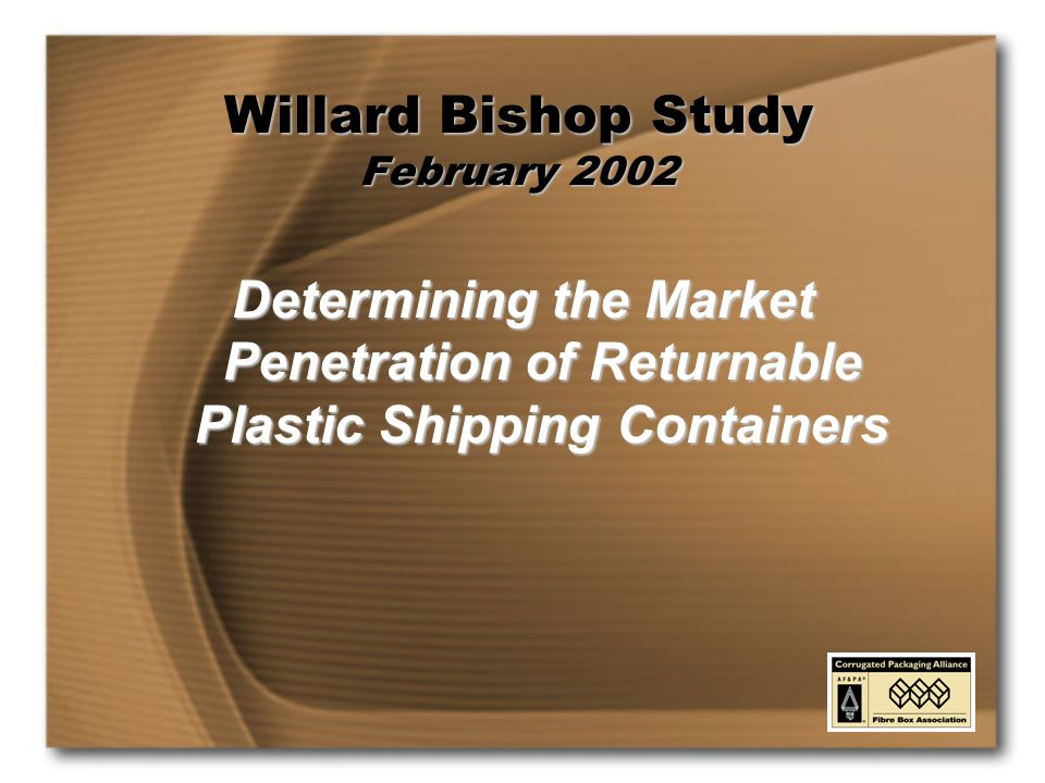 Willard Bishop Study February 2002 Determining the Market Penetration of Returnable Plastic Shipping Containers