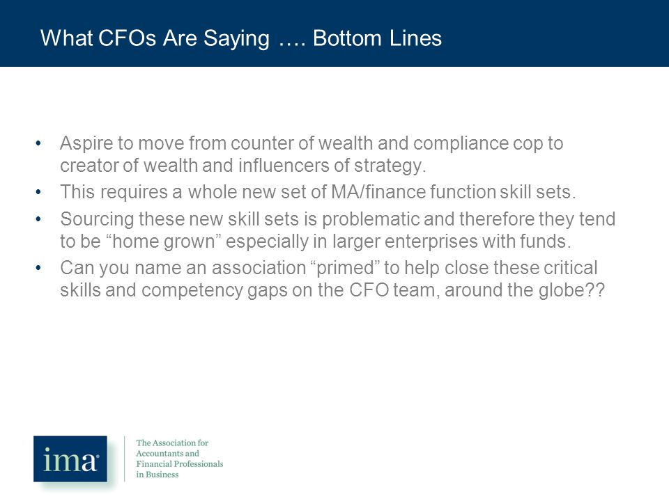 What CFOs Are Saying ….