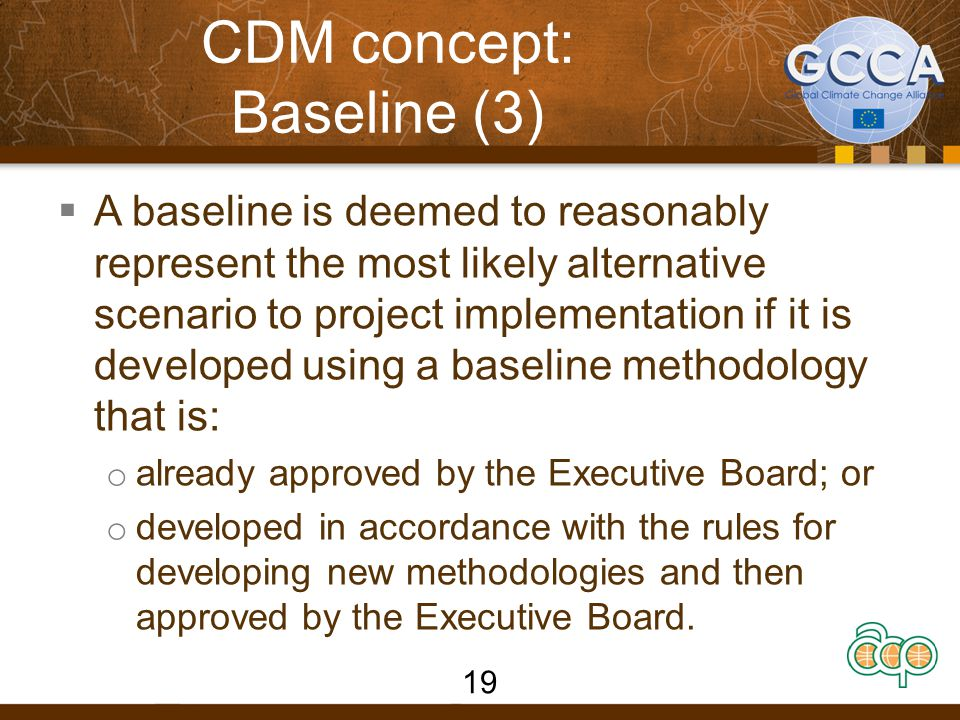 CDM concept: Baseline (4) How to Establish a Baseline  Using approved methodologies (if not available, a new methodology has to be developed)  In a transparent, conservative and justifiable manner  On a project-specific basis  Using simplified procedures for small-scale projects  Taking account of national and/or sectoral policies 20