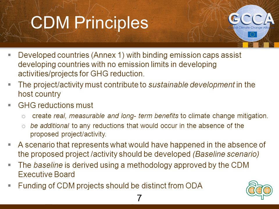 CDM rationale  Provides market-oriented means to promote sustainable development (SD) while reducing GHG emissions below what they would have otherwise been.
