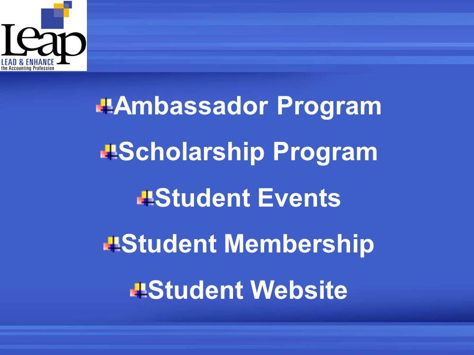 Ambassador Program Scholarship Program Student Events Student Membership Student Website