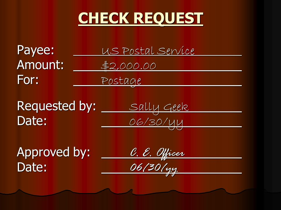 CHECKS (Continued) 1234 Date 06/30/yy Pay to the order of US Postal Service $2,000.00 Two thousand and 00/100 ~~~~~~~~~ ~~~~~ Dollars Memo C.E.