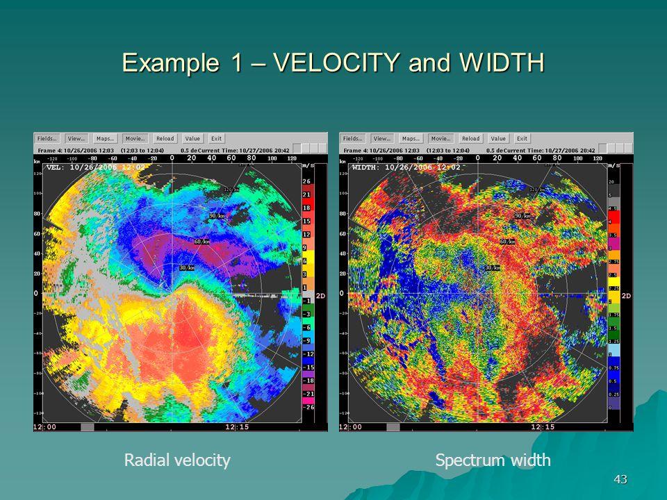43 Example 1 – VELOCITY and WIDTH Radial velocitySpectrum width