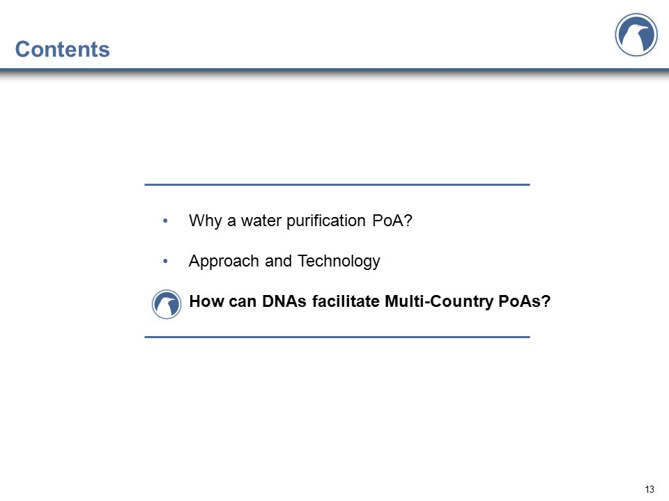 13 Contents Why a water purification PoA? Approach and Technology How can DNAs facilitate Multi-Country PoAs?