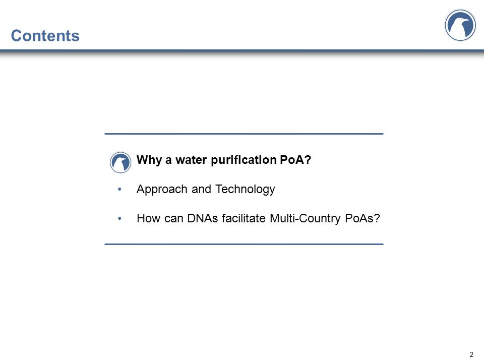 2 Contents Why a water purification PoA? Approach and Technology How can DNAs facilitate Multi-Country PoAs?