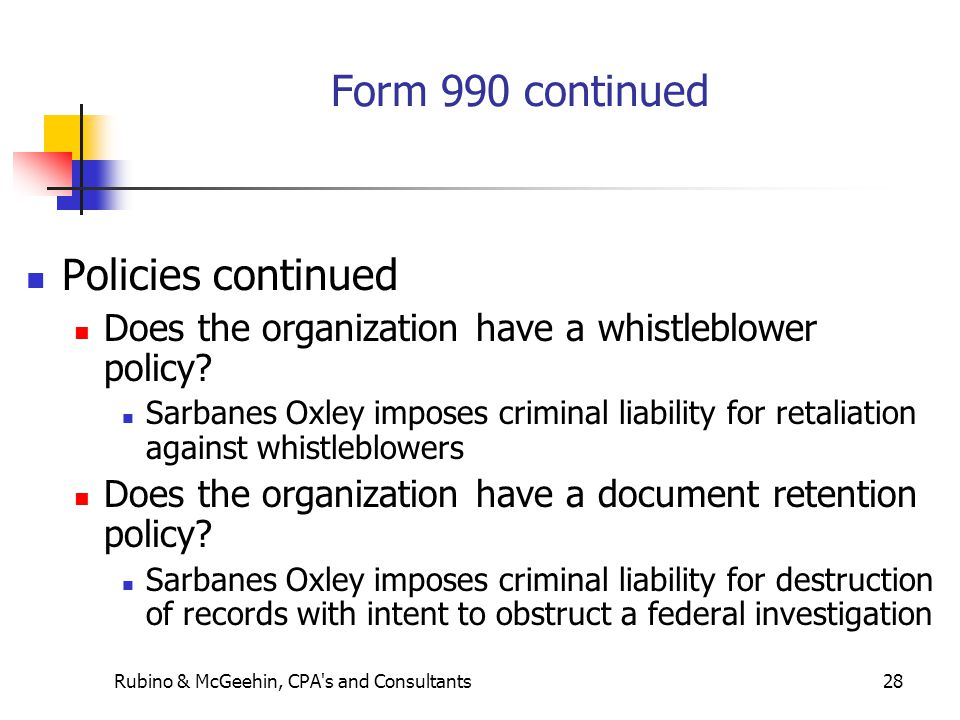 Rubino & McGeehin, CPA s and Consultants28 Form 990 continued Policies continued Does the organization have a whistleblower policy.